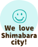 We love Shimabara city!